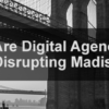 Digital Agencies Madison Avenue