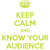 keep-calm-and-know-your-audience-5