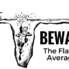 Beware of the flaw of averages